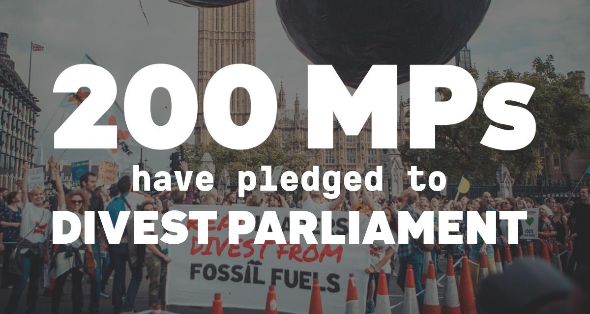 bd200e9ac4b3 200 MPs have pledged to Divest Parliament. Get involved
